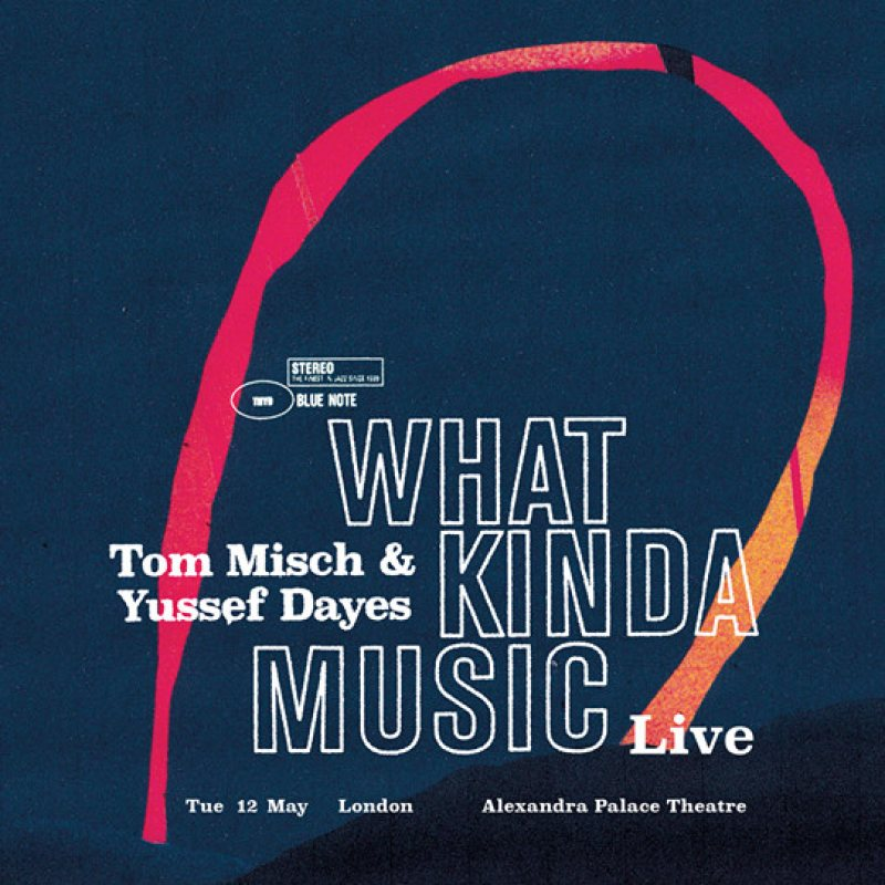 Tom Misch & Yussef Dayes at Alexandra Palace on Tue 12th May 2020 Flyer