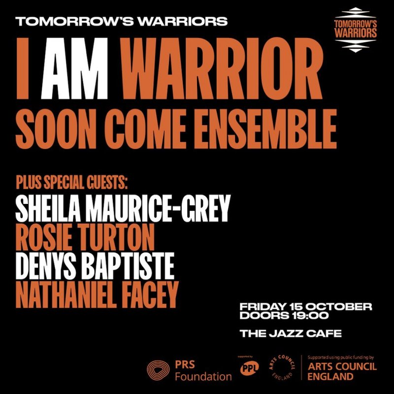 Tomorrow's Warriors: Soon Come Ensemble at Jazz Cafe on Fri 15th October 2021 Flyer