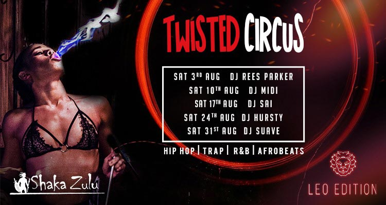 Twisted Circus at Shaka Zulu on Sat 24th August 2019 Flyer