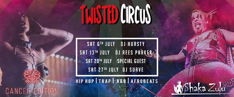 Twisted Circus at Shaka Zulu on Sat 20th July 2019 Flyer