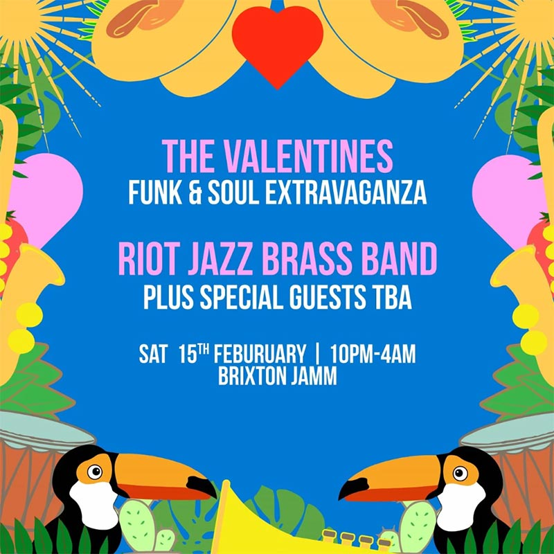 The Valentines Funk and Soul Extravaganza at Brixton Jamm on Sat 15th February 2020 Flyer