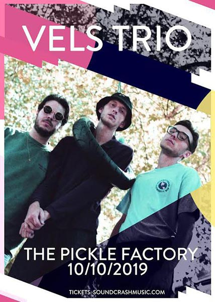 Vels Trio at Pickle Factory on Thu 10th October 2019 Flyer